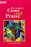 COME & PRAISE, THE COMPLETE - MUSIC & WORDS: Music and Words