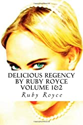 Delicious Regency by Ruby Royce  - Volume 1&2: An Apple Pie For A Duke & Red Wine For Miss Parker
