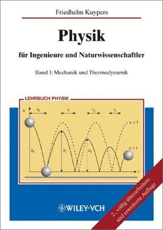 Physik für Ingenieure und Naturwissenschaftler: Band 1: Mechanik und Thermodynamik