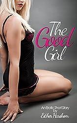 The Good Girl: An Alpha-Male BDSM Fantasy