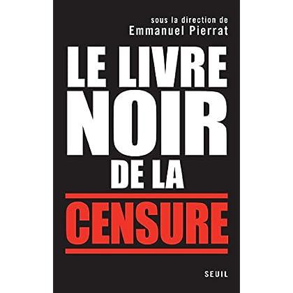 Le Livre noir de la censure. Sous la direction d'Emmanuel Pierrat (Hors collection)