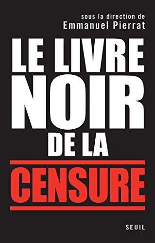 Le Livre noir de la censure. Sous la direction d'Emmanuel Pierrat (H.C. ESSAIS) par Collectif