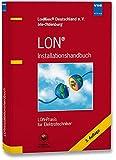 LON Installationshandbuch: LON-Praxis für Elektrotechniker