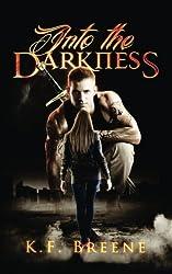 Into the Darkness (Darkness, 1) (Volume 1) by K.F. Breene (2014-01-22)