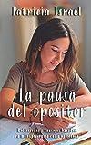 Image of La pausa del opositor: Reflexiones y consejos basados en mi experiencia como opositora
