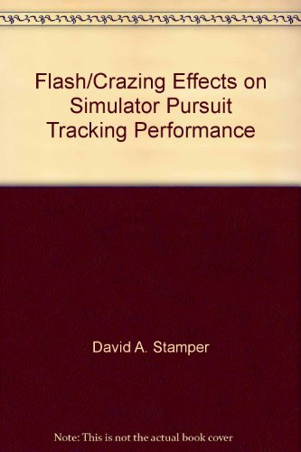 Flash/Crazing Effects on Simulator Pursuit Tracking Performance