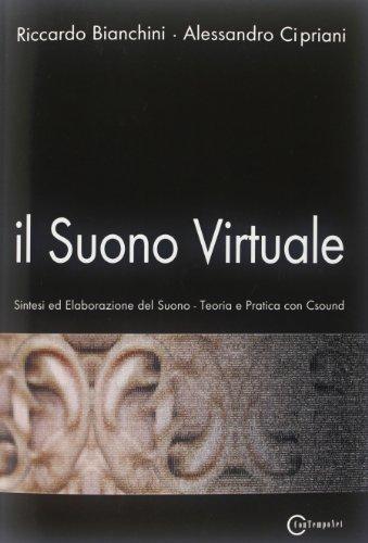 Il suono virtuale. Sintesi ed elaborazione del suono. Teoria e pratica con Csound