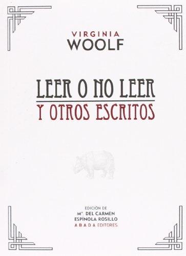 Leer O No Leer Y Otros Escritos (Voces) por Virginia Woolf