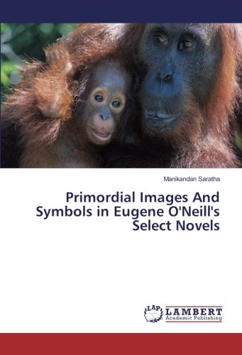 Primordial Images And Symbols in Eugene O'Neill's Select Novels - Oneill-symbol