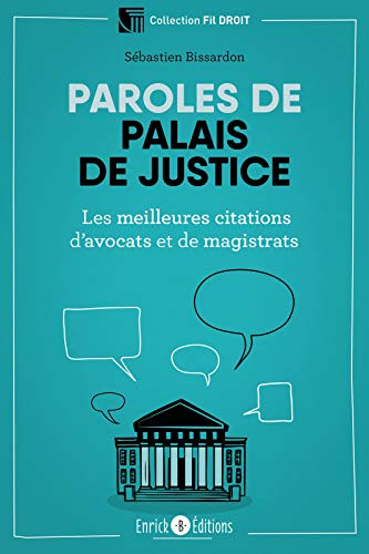 Paroles de palais de justice (Fil droit) par Sébastien Bissardon