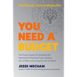 You Need a Budget: The Proven System for Breaking the Paycheck-to-Paycheck Cycle, Getting Out of Debt, and Living the Life You Want (English Edition)