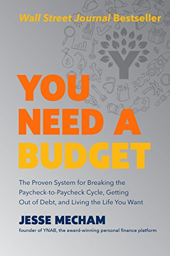 You Need a Budget: The Proven System for Breaking the Paycheck-to-Paycheck Cycle, Getting Out of Debt, and Living the Life You Want (System Managment)