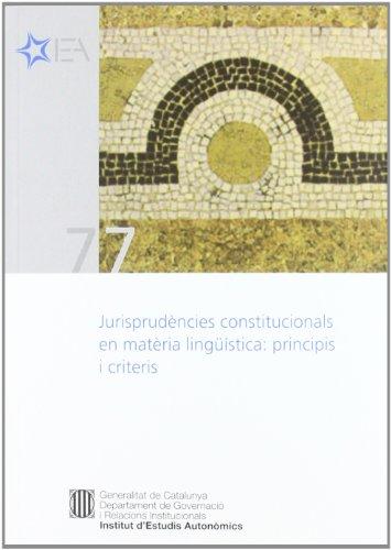 Jurisprudències constitucionals en matèria lingüística: principis i criteris: Seminari. Barcelona, 21 d'octubre de 2010 (Institut d'Estudis Autonòmics)