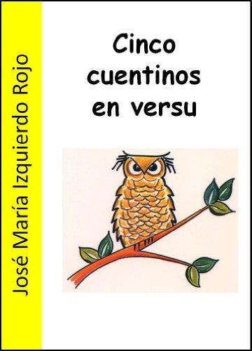 Cinco cuentinos en versu por José María Izquierdo Rojo