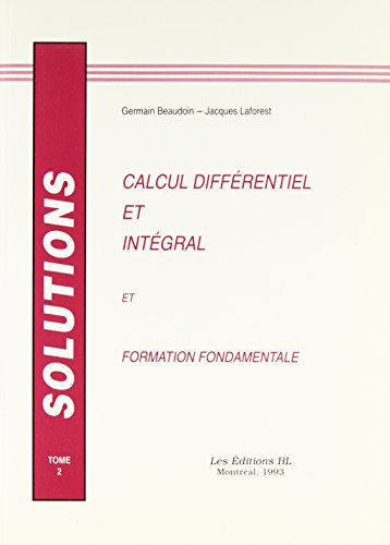 Calcul Differentiel et Integral et Formation Fondamentale T.2-sol