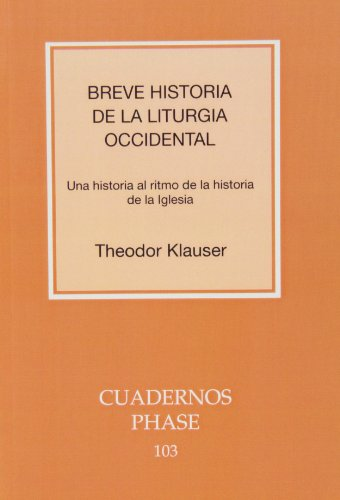 Breve historia de la Liturgia occidental I (CUADERNOS PHASE) por Theodor Klauser