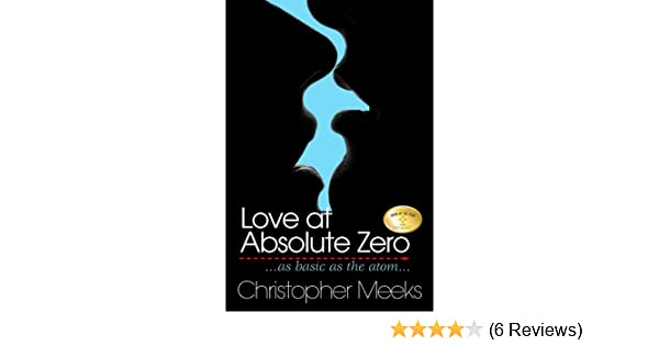 Love at absolute zero ebook christopher meeks amazon kindle love at absolute zero ebook christopher meeks amazon kindle store fandeluxe Choice Image