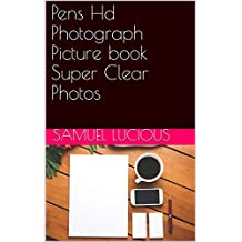Pens Hd Photograph Picture book Super Clear Photos (English Edition)