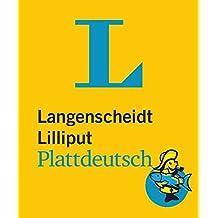 Langenscheidt Lilliput Plattdeutsch: Plattdeutsch-Hochdeutsch/Hochdeutsch-Plattdeutsch (Langenscheidt Dialekt-Lilliputs)
