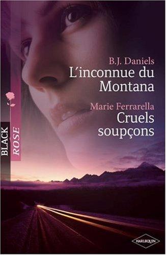 L'inconnue du Montana ; Cruels soupçons par B.J. Daniels, Marie Ferrarella