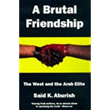 A Brutal Friendship: West and the Arab Elite