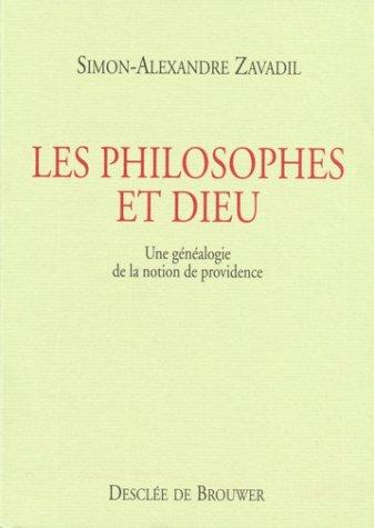 Les Philosophes et Dieu : Une généalogie de la notion de providence par Simon-Alexandre Zavadil