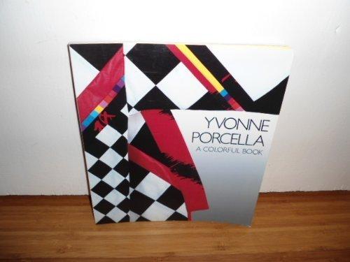 YVONNE PORCELLA: A Colorful Book by Yvonne Porcella (1986-04-01)