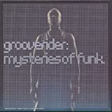 Mysteries of funk / Grooverider, synth. | Grooverider (1967-....). Musicien. Synthétiseur