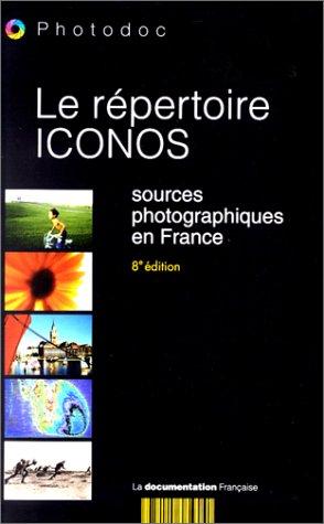 Le Répertoire Iconos, édition 2000. Sources photographiques en France par Collectif