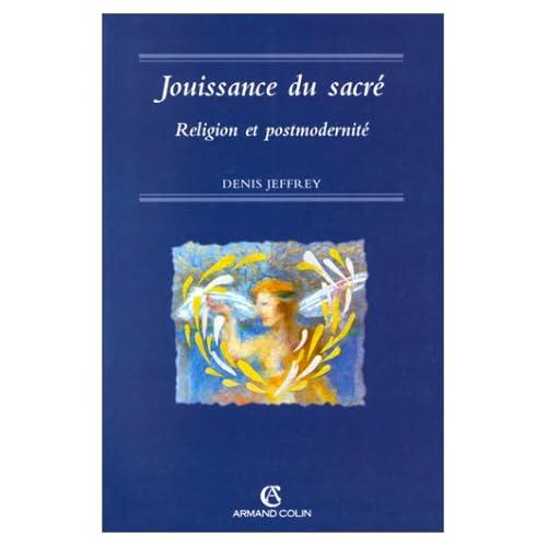 JOUISSANCE DU SACRE. Religion et postmodernité