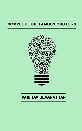 Complete The Famous Quote - 8 (English Edition) eBook: Vaibhav ...