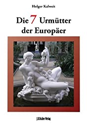 Die 7 Urmütter der Europäer