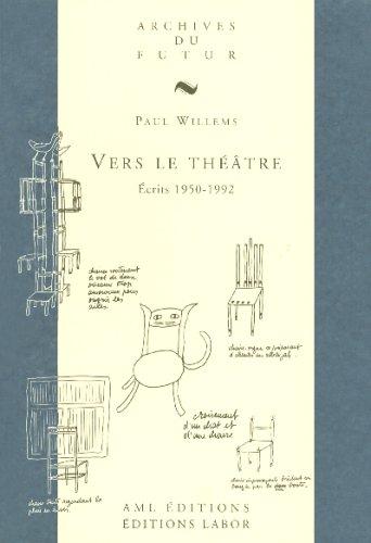 Vers le théâtre : Ecrits 1950-1992