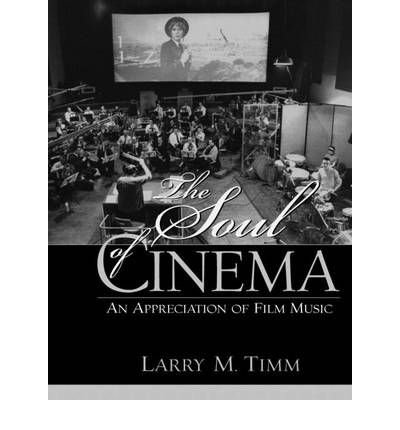 [(The Soul of Cinema: An Appreciation of Film Music)] [Author: Larry Sabato] published on (September, 2002)