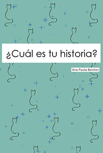 Cuál es tu historia? eBook: Benitez, Ana Paula: Amazon.es: Tienda ...