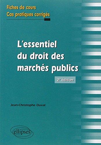 L'Essentiel du Droit des Marchés Publics Fiches de Cours & Cas Pratiques Corrigés