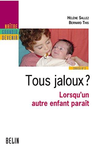 Tous jaloux ?. Lorsqu'un autre enfant paraît: Lorsqu'un autre enfant paraît (Naître, grandir, devenir) (French Edition)