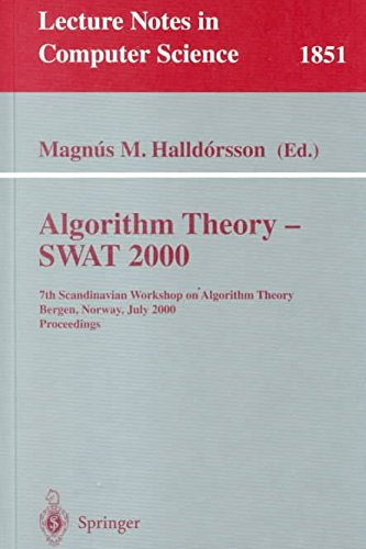 [(Algorithm Theory - Swat 2000 : 7th Scandinavian Workshop on Algorithm Theory, Bergen, Norway, July 5-7, 2000 Proceedings)] [Edited by Magnus M. Halldorsson] published on (July, 2000)