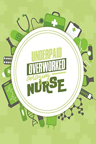 Underpaid Overworked Amazing Nurse: Cute Blank Line Journal with a Light Black Back Cover -