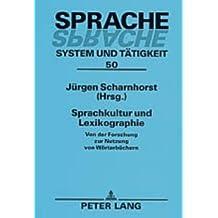 Sprachkultur und Lexikographie: Von der Forschung zur Nutzung von Wörterbüchern (Sprache - System und Tätigkeit)