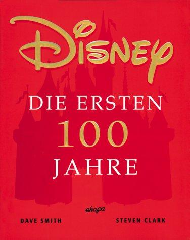 Disney.Die ersten 100 Jahre