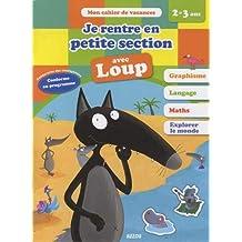 Cahier de vacances de Loup - Je rentre en petite section (édition 2019)