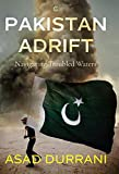 Pakistan Adrift: Navigating Troubled Waters