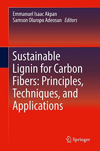 Sustainable Lignin for Carbon Fibers: Principles, Techniques, and Applications (English Edition)