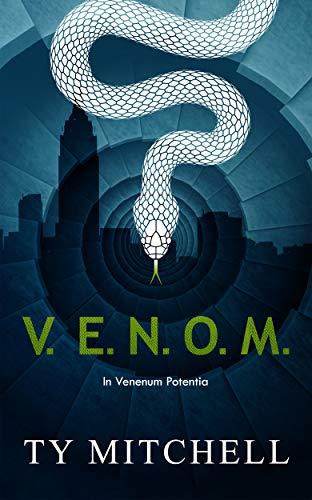V.E.N.O.M.: In Venenum Potentia (V.E.N.O.M. Series Book 1 ...