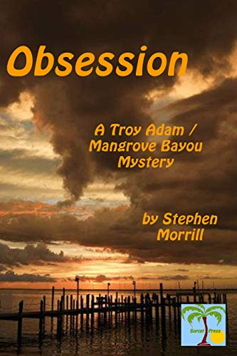 Obsession: The Fourth book in the Troy Adam / Mangrove Bayou mysteries (English Edition)