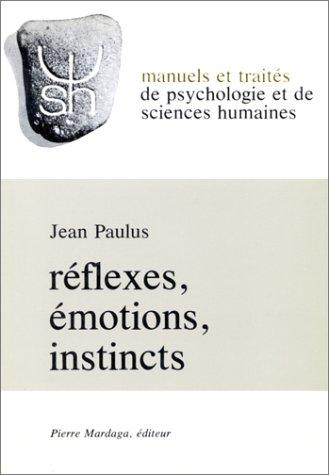 Réflexes, émotions, instincts
