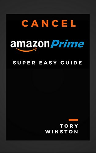 Cancel amazon Prime: Super Easy Guide: Cancel Prime Membership Immediately: How to Stop Amazon Prime Membership in a Minute (English Edition)