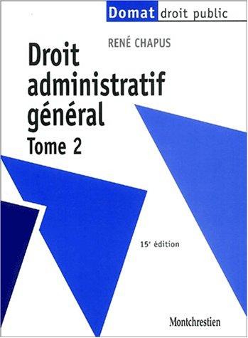 Droit administratif général. Tome 2, 15ème édition par René Chapus