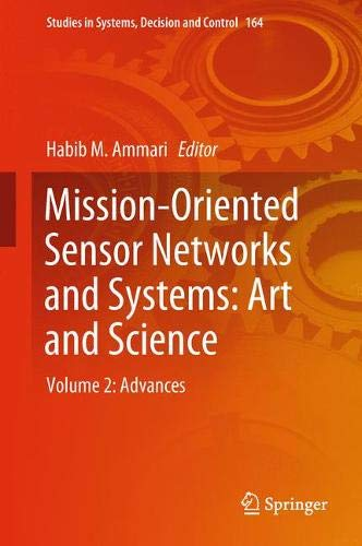 Mission-Oriented Sensor Networks and Systems: Art and Science: Volume 2: Advances (Studies in Systems, Decision and Control, Band 164)